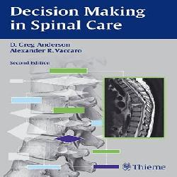 Decision Making in Spinal Care, 2E